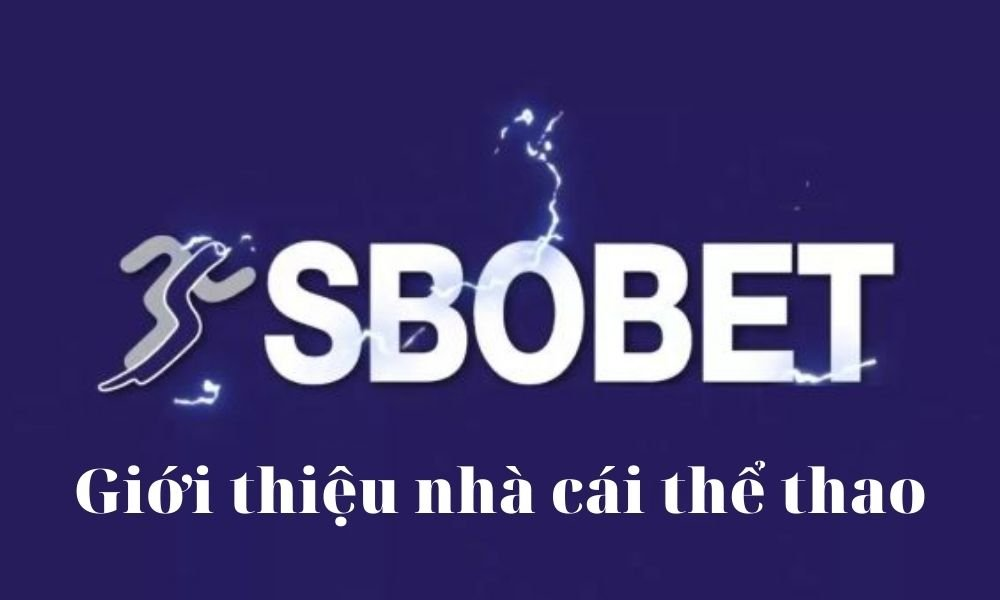 Giới thiệu nhà cái thể thao SBOBET