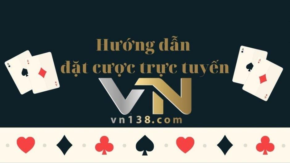 Hướng dẫn đặt cược VN138