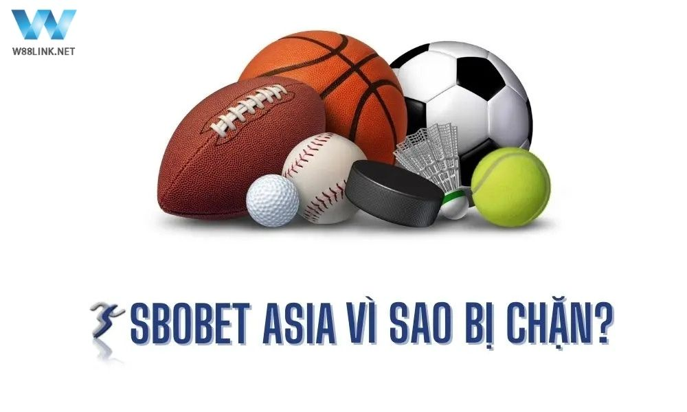 Sbobet Asia vì sao bị chặn