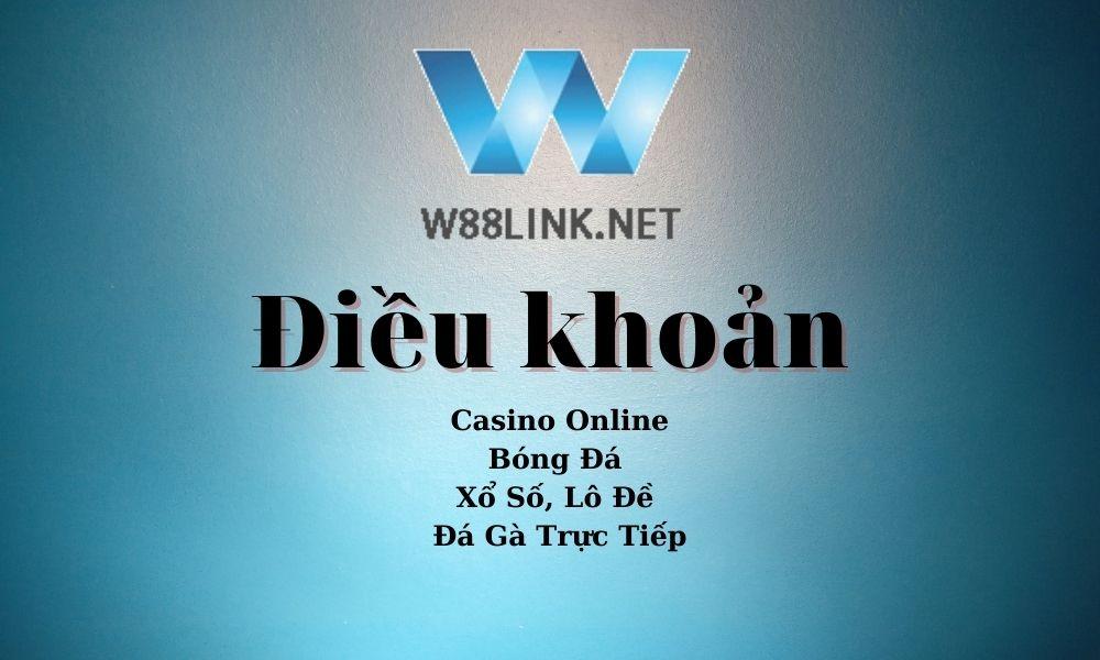 Điều khoản W88 Link
