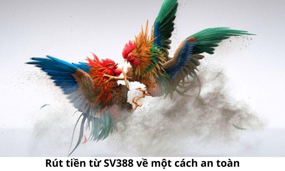 Rút tiền từ SV388 về một cách an toàn