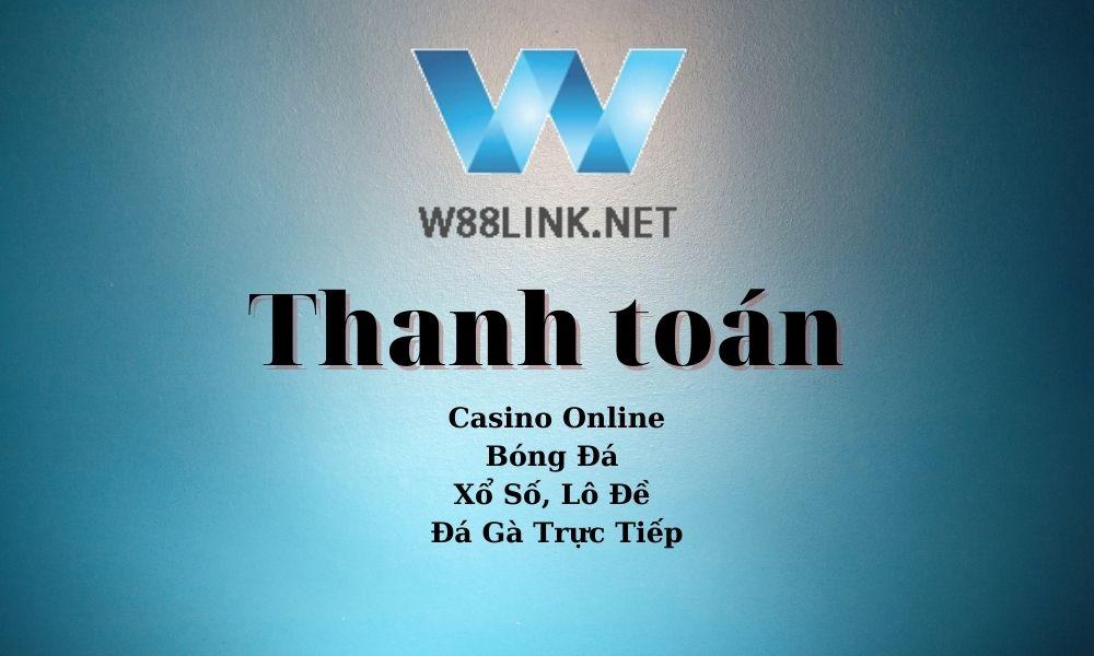 Thanh toán W88 Link