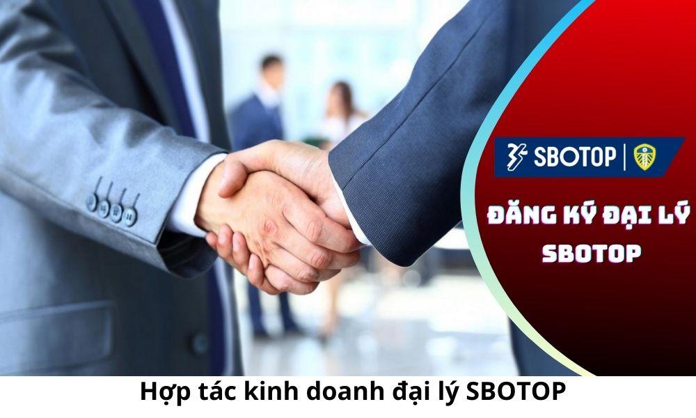 Hợp tác kinh doanh đại lý SBOTOP