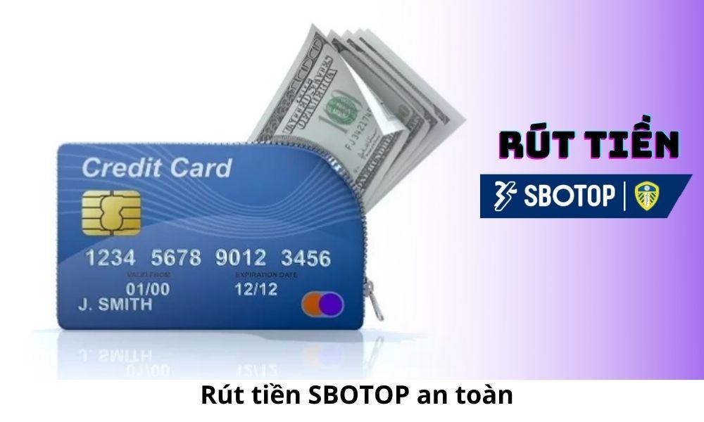 Rút tiền SBOTOP an toàn